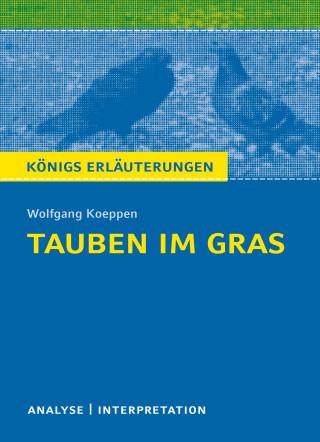 Wolfgang Koeppen, Horst Grobe: Tauben im Gras von Wolfgang Koeppen.