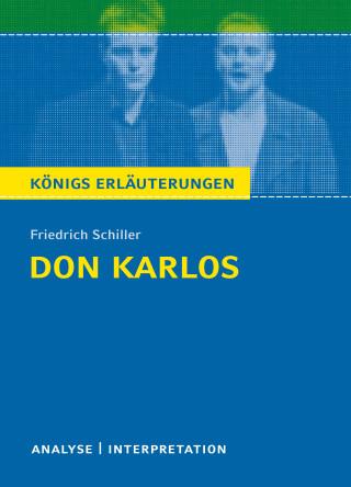 Rüdiger Bernhardt, Schiller Friedrich: Don Karlos von Friedrich Schiller. Königs Erläuterungen.