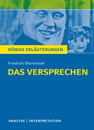 Friedrich Dürrenmatt: Das Versprechen. Königs Erläuterungen