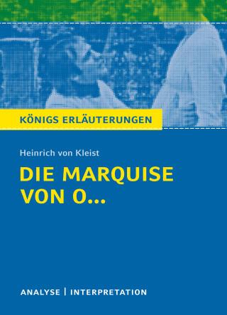 Dirk Jürgens, Heinrich von Kleist: Die Marquise von O... von Heinrich von Kleist. Königs Erläuterungen.
