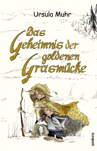 Ursula Muhr: Das Geheimnis der goldenen Grasmücke