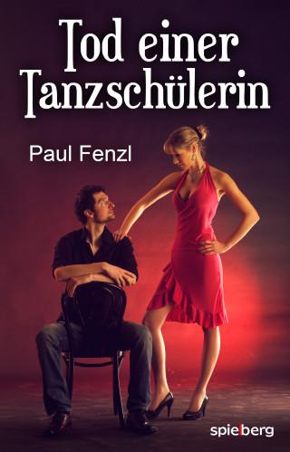 Paul Fenzl: Tod einer Tanzschülerin