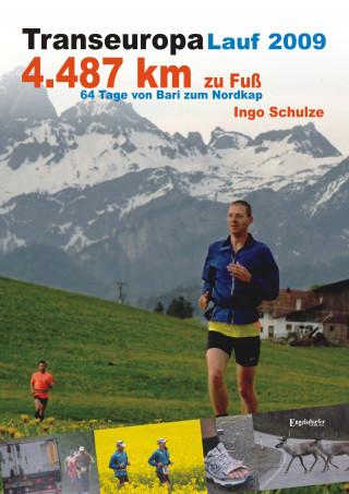Ingo Schulze: TransEurope-FootRace 2009. Bari – Nordkap – 4.487,7 km in 64 Tagesetappen