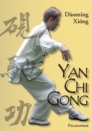 Frank Rudolph, Maik Albrecht, Daoming Xiong: Yan Chi Gong