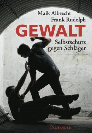 Maik Albrecht, Frank Rudolph: Gewalt
