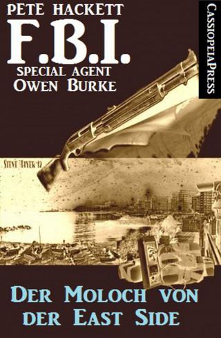 Pete Hackett: Der Moloch von der Eastside (FBI Special Agent)