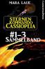Mara Laue: Sternenkommando Cassiopeia, Band 1-3: Sammelband (Science Fiction Abenteuer)