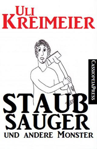 Uli Kreimeier: Staubsauger und andere Monster (Kurzgeschichten)