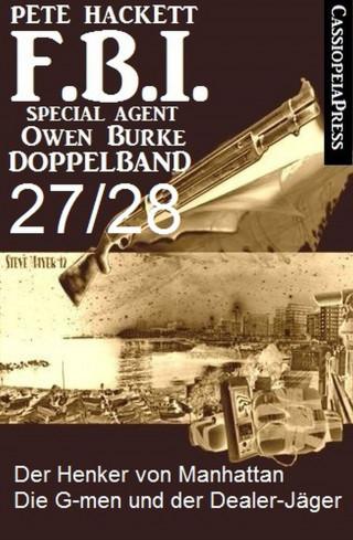 Pete Hackett: FBI Special Agent Owen Burke Folge 27/28 - Doppelband