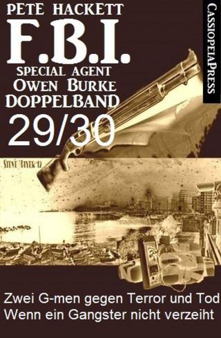 Pete Hackett: FBI Special Agent Owen Burke Folge 29/30 - Doppelband