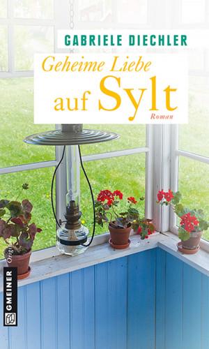 Gabriele Diechler: Geheime Liebe auf Sylt