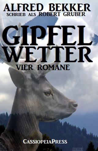 Alfred Bekker: Gipfelwetter (Vier Romane)