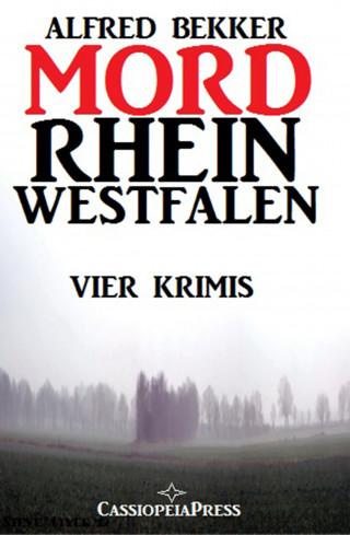 Alfred Bekker: MORDrhein-Westfalen (Vier Krimis mit Tatorten in NRW - Münsterland, Sauerland, Niederrhein)