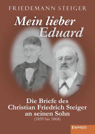 Friedemann Steiger: Mein lieber Eduard