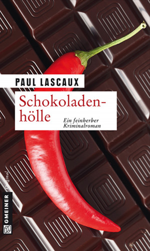 Paul Lascaux: Schokoladenhölle
