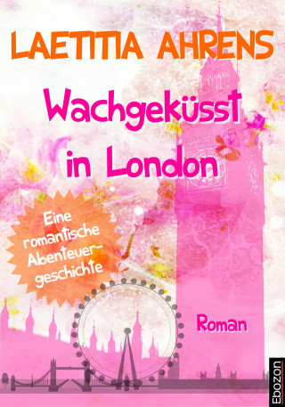 Laetitia Ahrens: Wachgeküsst in London