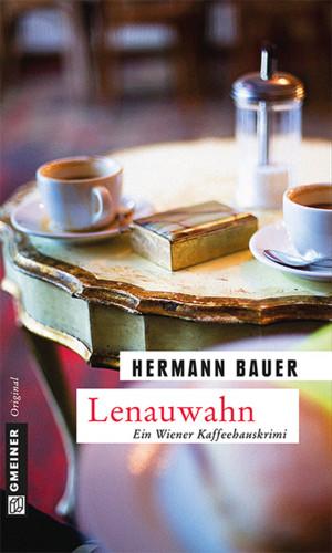 Hermann Bauer: Lenauwahn