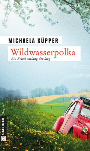 Michaela Küpper: Wildwasserpolka