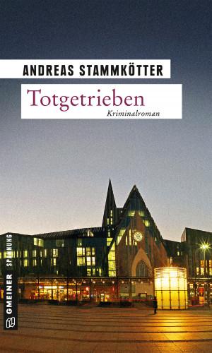 Andreas Stammkötter: Totgetrieben