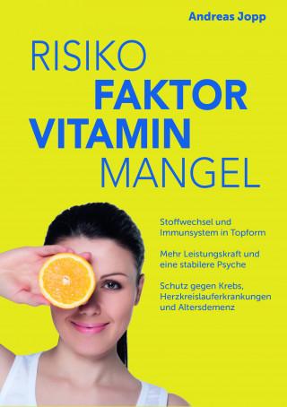 Andreas Jopp: Risikofaktor Vitaminmangel