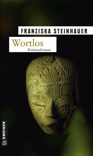 Franziska Steinhauer: Wortlos