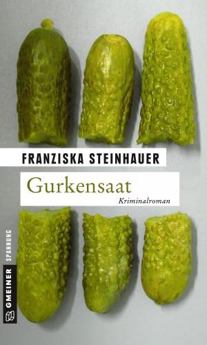 Franziska Steinhauer: Gurkensaat