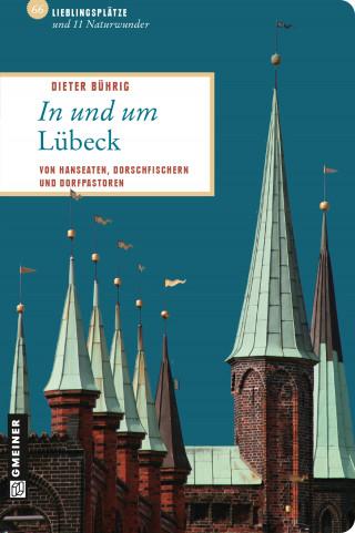 Dieter Bührig: In und um Lübeck