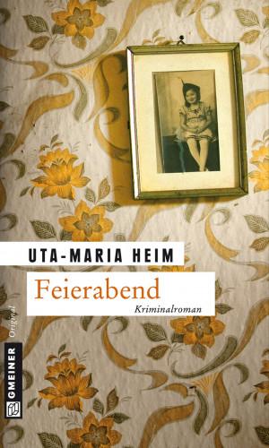 Uta-Maria Heim: Feierabend