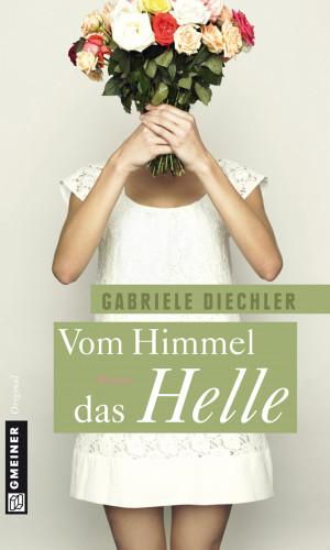 Gabriele Diechler: Vom Himmel das Helle