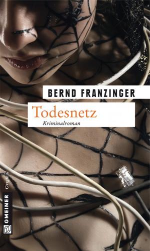 Bernd Franzinger: Todesnetz