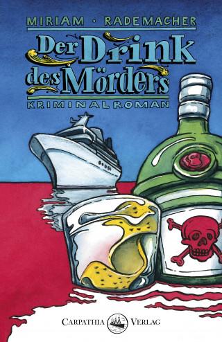 Miriam Rademacher: Der Drink des Mörders