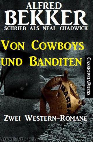 Alfred Bekker: Von Cowboys und Banditen: Zwei Western