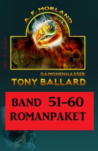 A. F. Morland: Tony Ballard Band 51 bis 60 Romanpaket