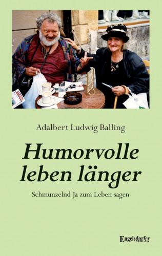 Adalbert Ludwig Balling: Humorvolle leben länger