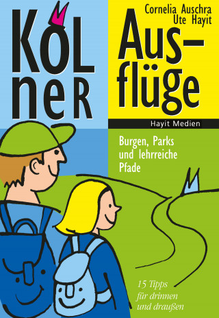Ute Hayit, Cornelia Auschra: Kölner Ausflüge