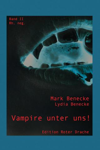 Lydia Benecke, Mark Benecke: Vampire unter uns!
