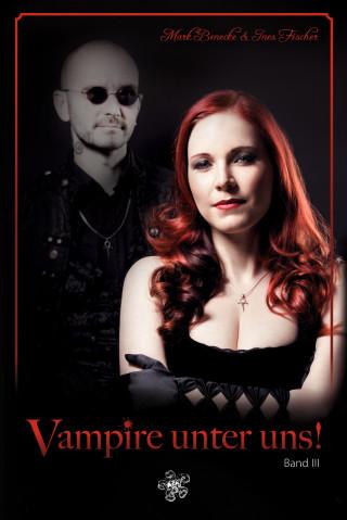 Ines Fischer, Mark Benecke: Vampire unter uns!