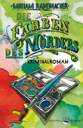 Miriam Rademacher: Die Farben des Mörders