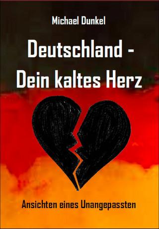 Michael Dunkel: Deutschland - Dein kaltes Herz