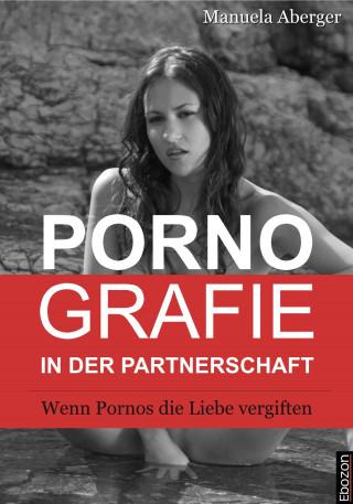 Manuela Aberger: Pornografie in der Partnerschaft