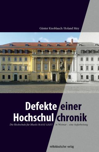 Günter Knoblauch, Roland Mey: Defekte einer Hochschulchronik