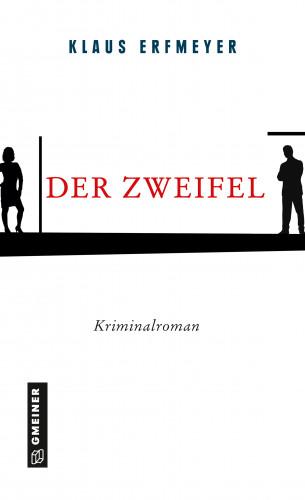 Klaus Erfmeyer: Der Zweifel