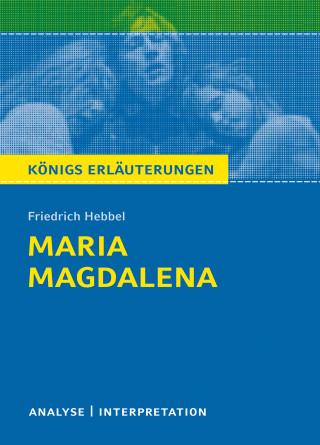 Friedrich Hebbel, Magret Möckel: Maria Magdalena. Königs Erläuterungen.