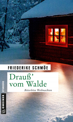 Friederike Schmöe: Drauß' vom Walde