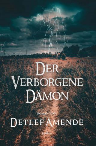 Detlef Amende: Der verborgene Dämon