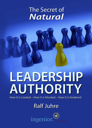 Ralf Juhre: The Secret of Natural Leadership Authority