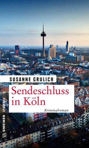 Susanne Grulich: Sendeschluss in Köln