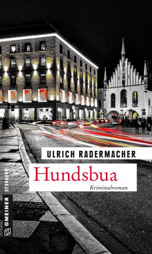 Ulrich Radermacher: Hundsbua
