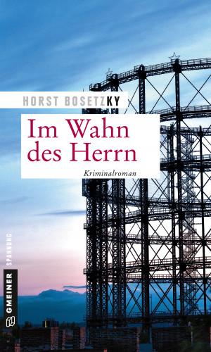 Horst (-ky) Bosetzky: Im Wahn des Herrn