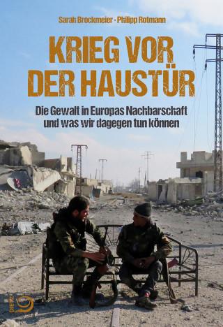 Sarah Brockmeier, Philipp Rotmann: Krieg vor der Haustür